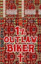Joseph. 1% Outlaw Biker. Part 1. - Original Book Number Forty-One. ebook by Joseph Anthony Alizio Jr., Edward Joseph Ellis, Vincent Joseph Allen