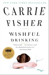 Wishful Drinking ebook by Carrie Fisher