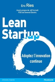 Lean Startup - Adoptez l'innovation continue eBook by Eric Ries
