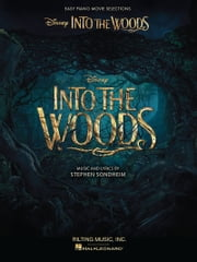 Into the Woods Songbook - Easy Piano Selections from the Disney Movie ebook by Stephen Sondheim