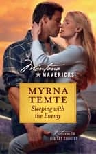 Sleeping With The Enemy ebook by Myrna Temte
