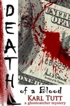 Death of a Blood ebook by Karl Tutt