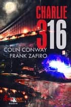 Charlie-316 ebooks by Colin Conway, Frank Zafiro