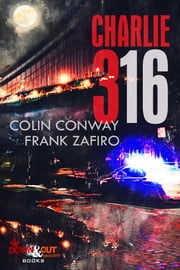 Charlie-316 ebook by Colin Conway, Frank Zafiro