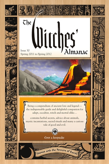 The Witches' Almanac, Issue 30 - Spring 2011-Spring 2012 ebook by Andrew Theitic