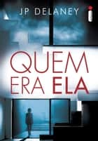 Quem era ela ebook by JP Delaney