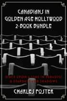 Canadians in Golden Age Hollywood 2-Book Bundle ebook by Charles Foster