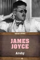 Araby - Short Story ebook by James Joyce