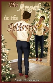 The Angel in the Mirror ebook by Sheila D. Lawrence