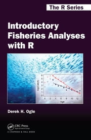 Introductory Fisheries Analyses with R ebook by Ogle, Derek H.