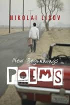 New Beginnings Poems ebook by Nikolai Lisov