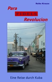 Para Fidels Revolucion - Eine Reise durch Kuba ebook by Kobo.Web.Store.Products.Fields.ContributorFieldViewModel