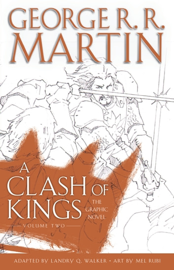 A Clash of Kings: The Graphic Novel: Volume Two ebook by George R. R. Martin