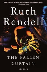 The Fallen Curtain - Stories ebook by Ruth Rendell