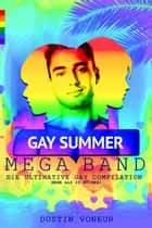 Gay Summer MEGA Band! - Die ultimative Gay Compilation ebook by D. Voneur