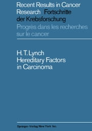 Hereditary Factors in Carcinoma ebook by Henry T. Lynch