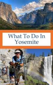 What To Do In Yosemite ebook by Richard Hauser
