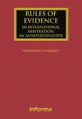 Rules of Evidence in International Arbitration - An Annotated Guide ebook by Nathan D O'Malley