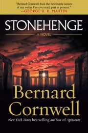 Stonehenge - A Novel ebook by Bernard Cornwell
