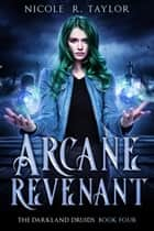 Arcane Revenant ebook by Nicole R. Taylor