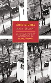 Paris Stories ebook by Michael Ondaatje,Mavis Gallant