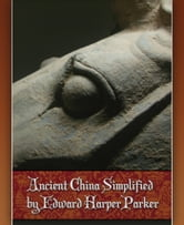 Ancient China Simplified ebook by Edward Harper Parker