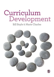 Curriculum Development - A Guide for Educators ebook by Bill Boyle, Marie Charles