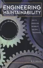 Engineering Maintainability: ebook by B.S. Dhillon, Ph.D.