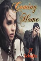Coming Home ebook by JT Schultz