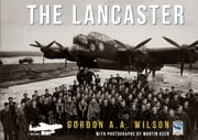 The Lancaster ebook by Martin Keen,Gordon A. A. Wilson,Peter Mansbridge, OC