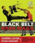 Black Belt Krav Maga - Elite Techniques of the World's Most Powerful Combat System 電子書 by Darren Levine, Ryan Hoover