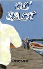 Ol' Salt ebook by Lindsay Cross