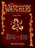Flood and Fire ebook by Deirdra Eden