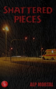 Shattered Pieces ebook by Alp Mortal