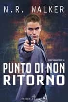 Punto di non ritorno ebook by N.R. Walker