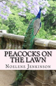 Peacocks On The Lawn ebook by Noelene Jenkinson