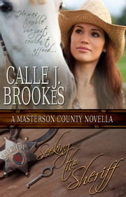 Seeking the Sheriff - Masterson County, #1 ebook by Calle J. Brookes