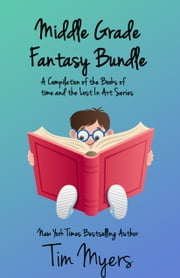 Middle Grade Fantasy Bundle ebook by Tim Myers