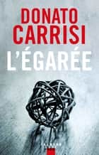L'Egarée ebook by Donato Carrisi
