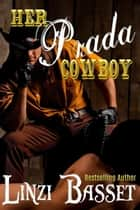 Her Prada Cowboy ebook by Linzi Basset