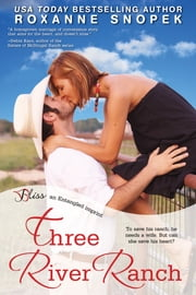 Three River Ranch ebook by Roxanne Snopek