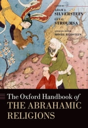The Oxford Handbook of the Abrahamic Religions ebook by Adam Silverstein,Guy G. Stroumsa,Moshe Blidstein