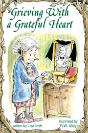 Grieving With a Grateful Heart ebook by Lisa Irish