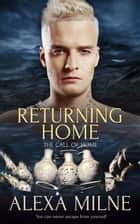 Returning Home ebook by Alexa Milne