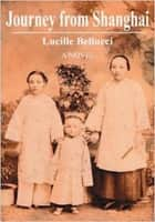 Journey from Shanghai ebook by Lucille Bellucci