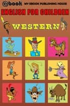 English for Children: Western ebook by My Ebook Publishing House