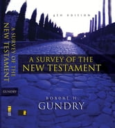 A Survey of the New Testament - 4th Edition ebook by Robert H.   Gundry