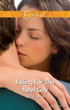 Falling For The New Guy ebook by Nicole Helm