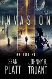 Alien Invasion Box Set - Books 1-3 ebook by Sean Platt, Johnny B. Truant