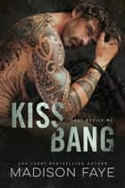Kiss/Bang ebook by Madison Faye